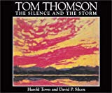 Tom Thomson : the silence and the storm / Harold Town and David P. Silcox