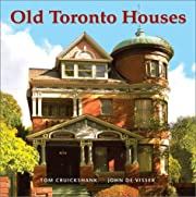 Old Toronto Houses by Tom Cruickshank