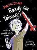 Martin Bridge ready for takeoff! / written by Jessica Scott Kerrin ; illustrated by Joseph Kelly