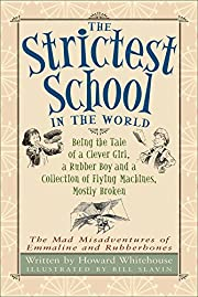 The Strictest School in the World: Being the…
