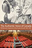 The authentic voice of Canada : R.B. Bennett's speeches in the House of Lords 1941-1947 / Christopher McCreery and Arthur Milnes, editors ; foreword by John Turner