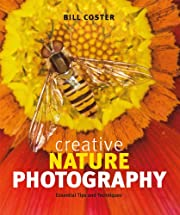 Creative Nature Photography: Essential Tips…