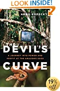 The Devil's Curve: A Journey into Power and Profit at the Amazon's Edge