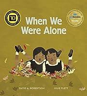 When We Were Alone por David A. Robertson