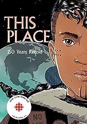 This Place: 150 Years Retold av Tara…
