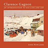 Clarence Gagnon : an introduction to his life and art / Anne Newlands