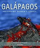 Galapagos : preserving Darwin's legacy / Tui De Roy, editor and principal photographer ; with contributions by  experts and major researchers highlighting new knowledge, recent discoveries and breakthroughs in applied conservation science