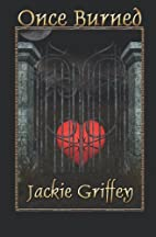 Once Burned by Jackie Griffey