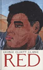 Red by George Elliot Clarke