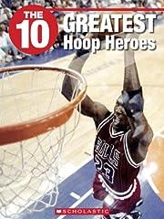 The 10 Greatest Hoop Heroes de Trish Hurley
