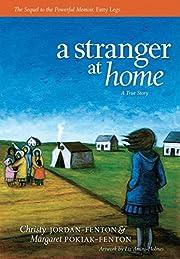 A Stranger At Home: A True Story av Christy…