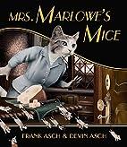 Mrs. Marlowe's Mice by Frank Asch