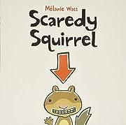 Scaredy Squirrel av Melanie Watt