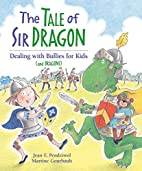 The Tale of Sir Dragon: Dealing with Bullies…