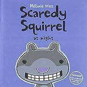 Scaredy Squirrel at Night de Melanie Watt
