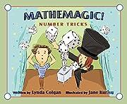 Mathemagic!: Number Tricks de Lynda Colgan