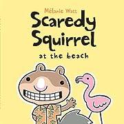 Scaredy Squirrel at the Beach av Mélanie…