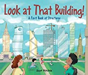 Look at That Building!: A First Book of…