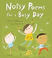 Noisy Poems for a Busy Day por Robert…