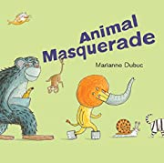 Animal Masquerade av Marianne Dubuc