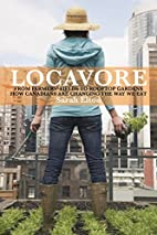 Locavore From Farmers Fields to Rooftop…