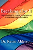 Breaking out II : the complete guide to building a positive LGBTI identity
