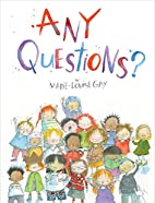 Any Questions? by Marie-Louise Gay