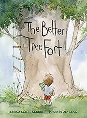 The Better Tree Fort – tekijä: Jessica…