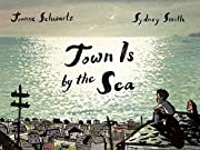 Town Is by the Sea af Joanne Schwartz