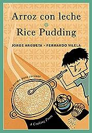 Arroz con leche / Rice Pudding: Un poema…