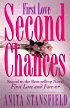 First Love, Second Chances: A Novel by Anita…