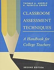 Classroom Assessment Techniques: A Handbook…