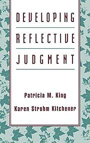 Developing Reflective Judgment (Jossey Bass…
