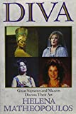 Diva : great sopranos and mezzos discuss their art / Helena Matheopoulos