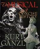 The musical : a concise history / Kurt Ganzl