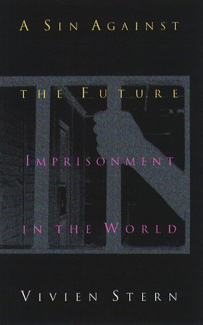 A Sin Against The Future: Imprisonment in the World, Vivien Stern