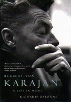 Herbert Von Karajan: A Life in Music by…