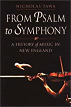 From Psalm to Symphony: A History of Music…