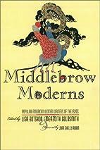 Middlebrow Moderns by Lisa Botshon