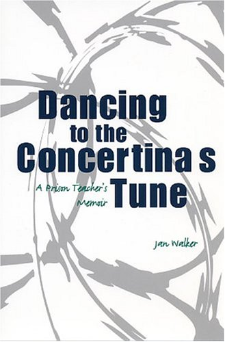 Image for Dancing to the Concertina's Tune: A Prison Teacher's Memoir