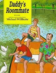 Daddy's Roommate – tekijä: Michael…
