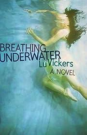 Breathing Underwater av Lu Vickers