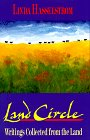 Land circle : writings collected from the land / Linda Hasselstrom