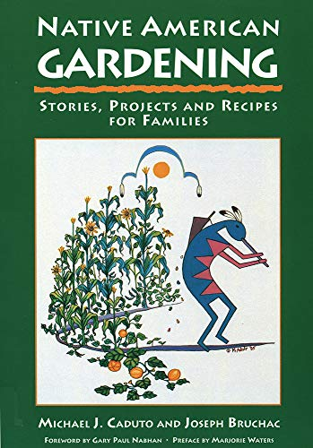 Native American gardening :