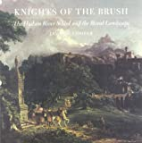 Knights of the brush : the Hudson River School and the moral landscape / James F. Cooper ; foreword by Frederick Turner