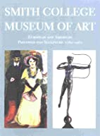 Smith College Museum of Art: European and…