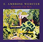 E. Ambrose Webster: Chasing the Sun by Gail…
