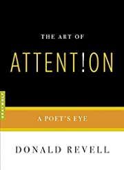 The Art of Attention: A Poet's Eye de Donald…