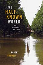 The Half-Known World: On Writing Fiction by…