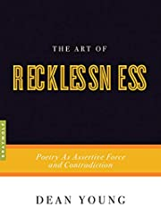 The Art of Recklessness: Poetry as Assertive…